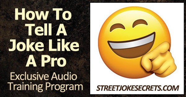 Quickly And Easily Learn To Tell A Joke Like A Pro!